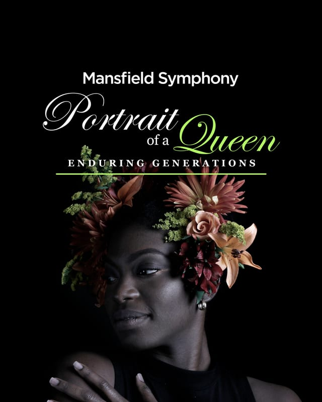 Mansfield Symphony: Portrait of a Queen—Enduring Generations