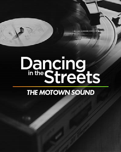 Dancing in the Streeets: The Motown Sound