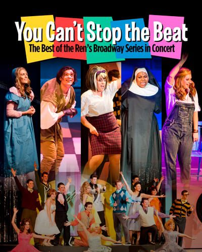 You Can't Stop the Beat: The Best of the Ren's Broadway Series in Concert