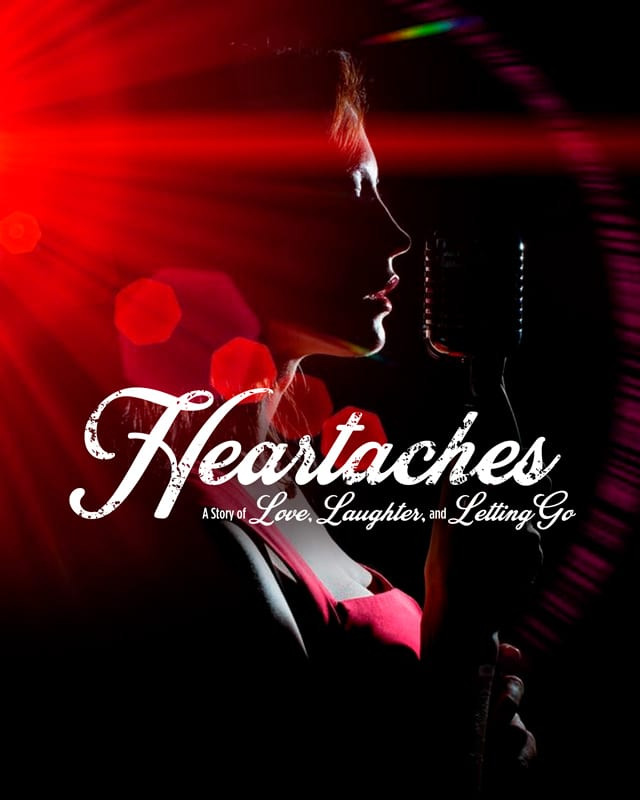 Heartaches: A Story of Love, Laughter, and Letting Go