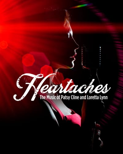 Heartaches: The Music of Patsy Cline and Loretta Lynn